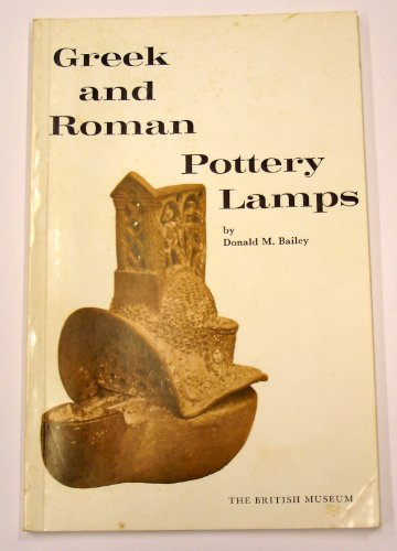 Greek and Roman Pottery Lamps By D. M. Bailey