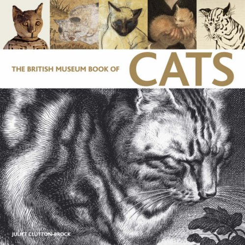The British Museum Book of Cats By Juliet Clutton-Brock