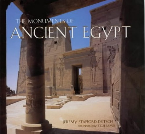 The Monuments of Ancient Egypt By Jeremy Stafford-Deitsch
