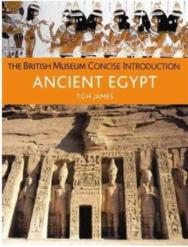 Concise Introduction to Ancient Egypt By T.G.H James