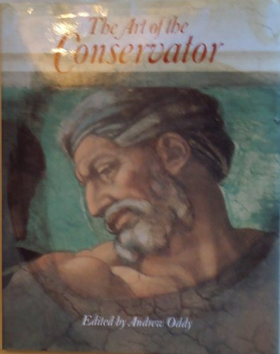 The Art of the Conservator Edited by W.A. Oddy