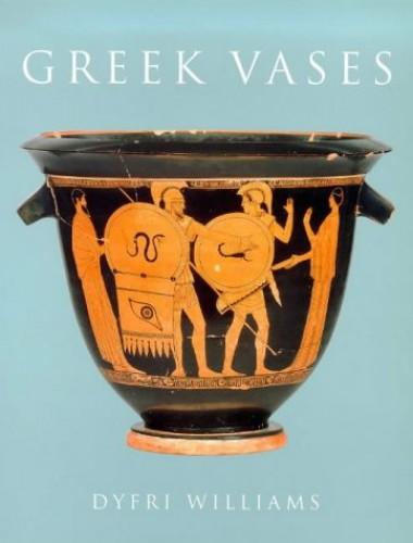 Greek Vases By Dyfri Williams