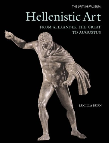 Hellenistic Art:From Alexander the Great to Augustus By Lucilla Burn