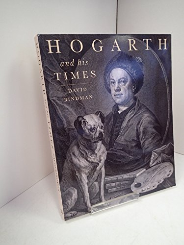 Hogarth and His Times By David Bindman