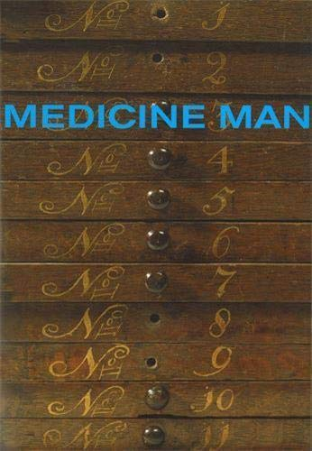 Medicine Man: The Forgotten Museum of Henry Wellcome by Ken Arnold