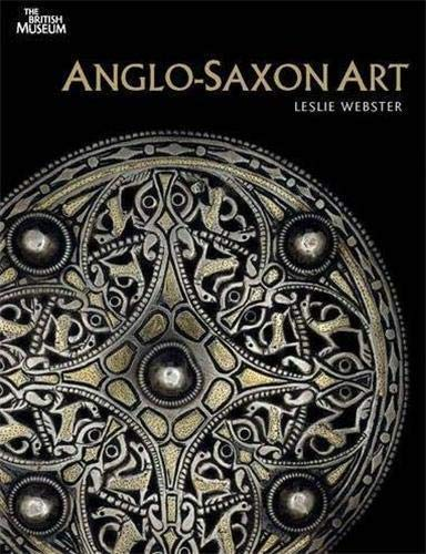 Anglo-Saxon Art By Leslie Webster