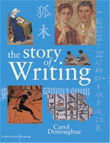 Story of Writing, The By Carol Donoughue