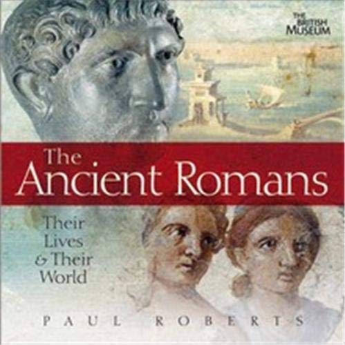 The Ancient Romans By Paul Roberts