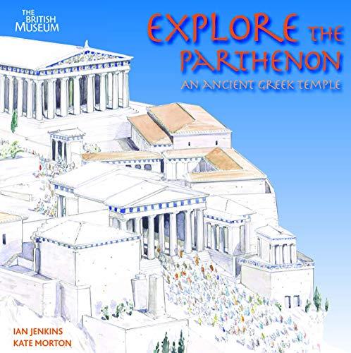 Explore the Parthenon By Ian Jenkins