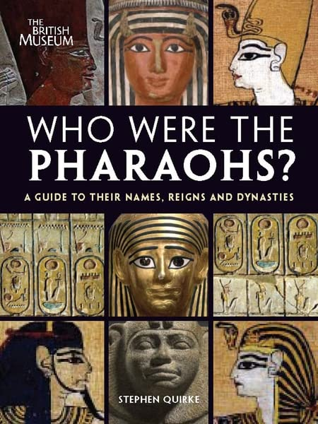 Who Were the Pharaohs? By Stephen Quirke
