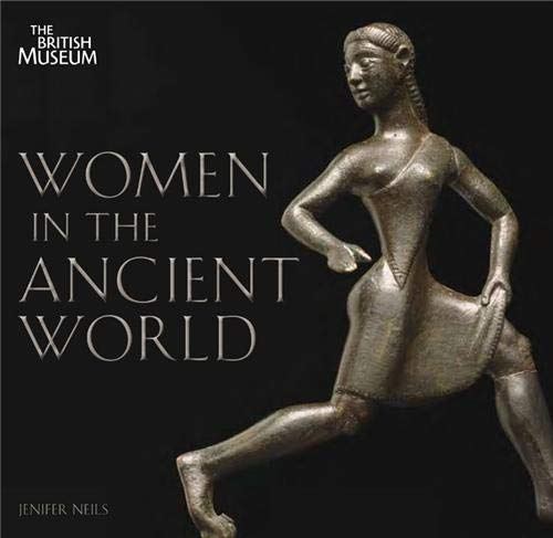 Women in the Ancient World By Jenifer Neils