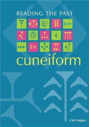 Cuneiform (Reading the Past) By C. B. F. Walker