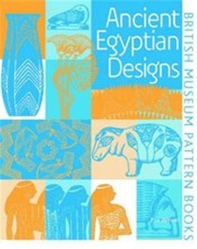 Ancient Egyptian Designs (British Museum Pattern Books) By Eva Wilson