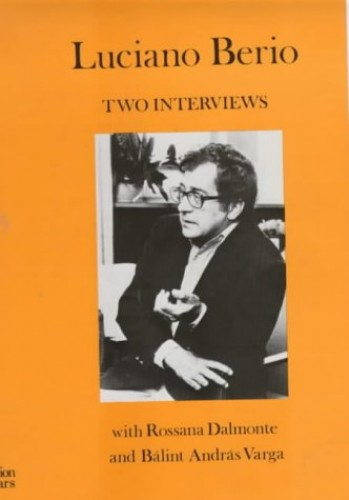 Two Interviews By Luciano Berio