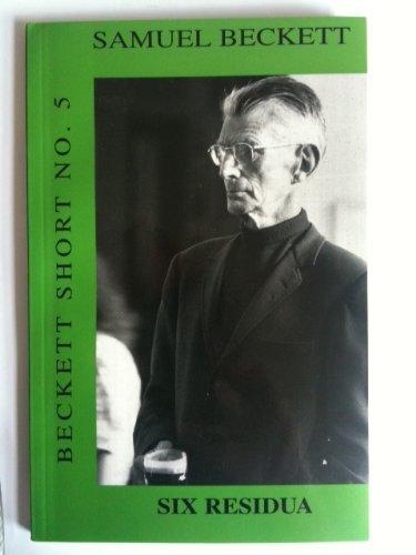 Six Residua By Samuel Beckett