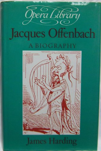 Jacques Offenbach By James Harding