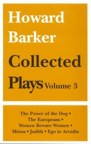 Collected Plays By Howard Barker
