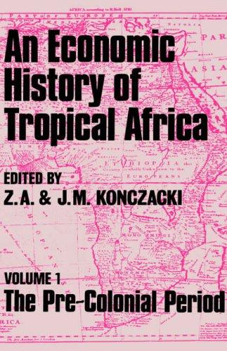 An Economic History of Tropical Africa By J. M. Konczacki