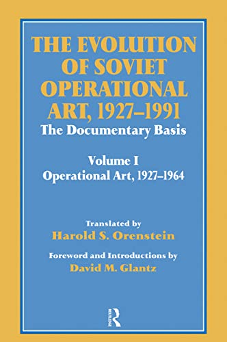 The Evolution of Soviet Operational Art, 1927-1991 By Colonel David M. Glantz