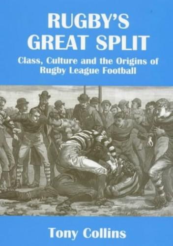 Rugby's Great Split By Tony Collins (De Montfort University, UK)