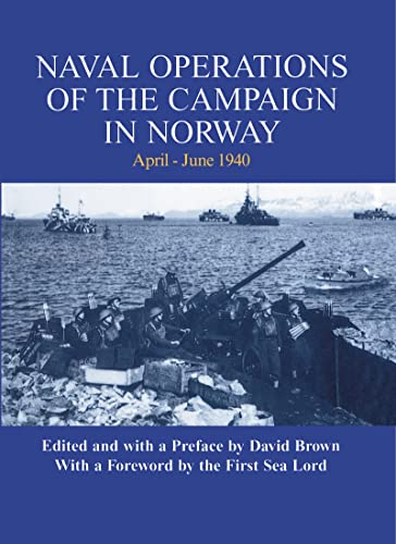 Naval Operations of the Campaign in Norway, April-June 1940 By David Brown