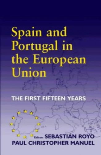 Spain and Portugal in the European Union By Edited by Paul Christopher Manuel
