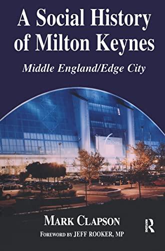 A Social History of Milton Keynes By Mark Clapson