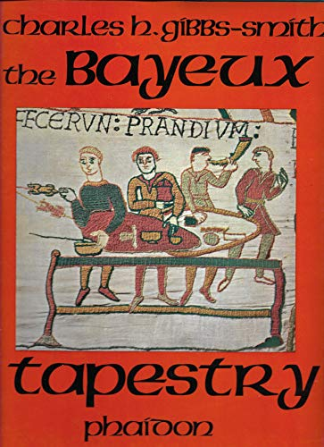 Bayeux Tapestry By Charles Harvard Gibbs-Smith