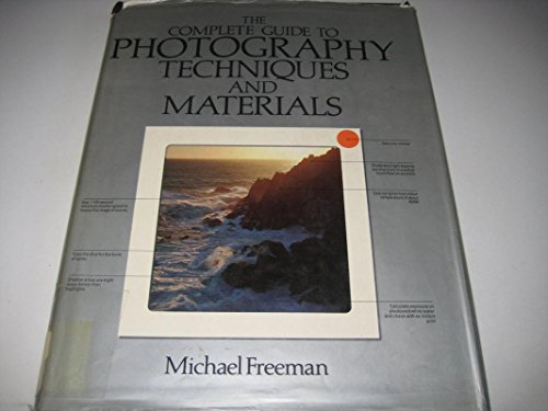 Complete Guide to Photography By Michael Freeman
