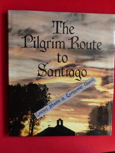 The Pilgrim Route to Santiago By Robert Brian Tate
