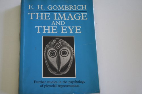 The Image and the Eye By Ernst H. Gombrich