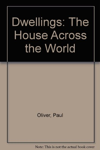 Dwellings: The House Across the World by Paul Oliver