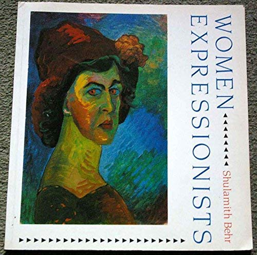 Women Expressionists By Shulamith Behr
