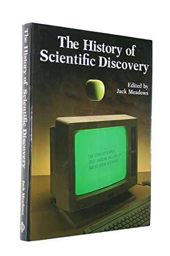 History of Scientific Discovery By Edited by A. J. Meadows