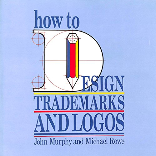 How to Design Trademarks and Logos By John Murphy