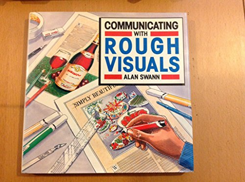 Communicating with Rough Visuals By Alan Swann