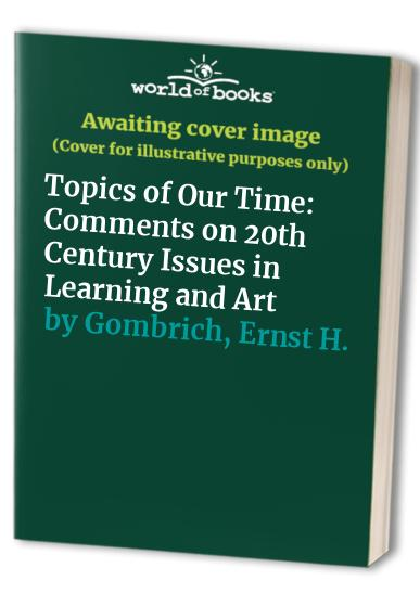 Topics of Our Time By Ernst H. Gombrich