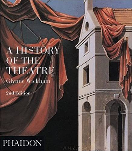 A History of the Theatre By Glynne Wickham