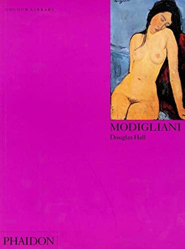 Modigliani (Colour Library) By Douglas Hall