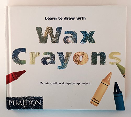 Learn to Draw with Wax Crayons by J.M. Parramon