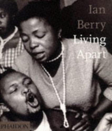 Ian Berry; Living Apart By By (photographer) Ian Berry
