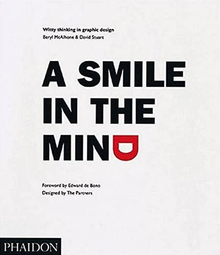 A Smile in the Mind: Witty Thinking in Graphic Design By Beryl McAlhone