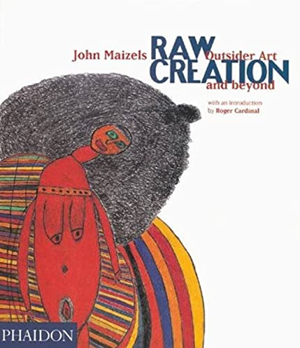 Raw Creation By Roger Cardinal