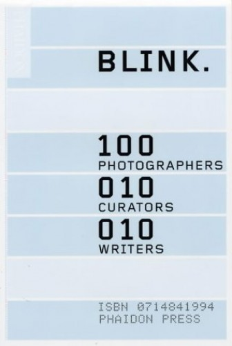 BLINK.: 100 photographers, 10 curators, 10 writers by Shahidul Alam