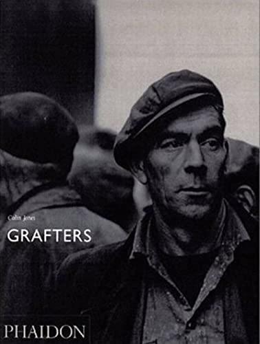 Colin Jones; Grafters By Mark Haworth-Booth