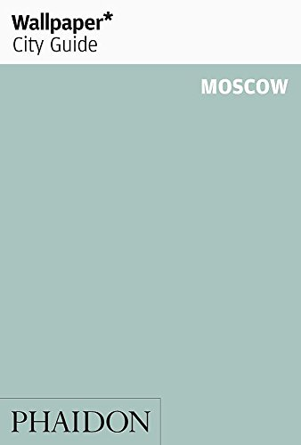 Wallpaper* City Guide Moscow By Wallpaper*