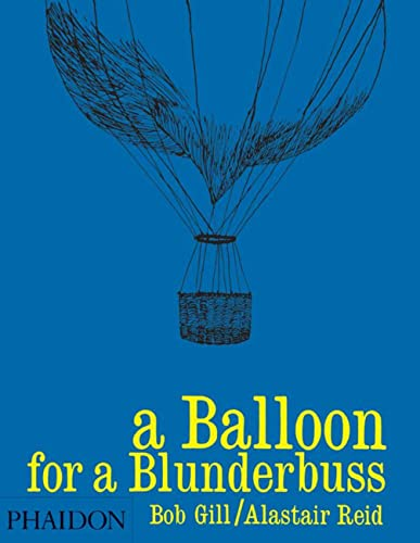 A Balloon for a Blunderbuss By By (artist) Bob Gill