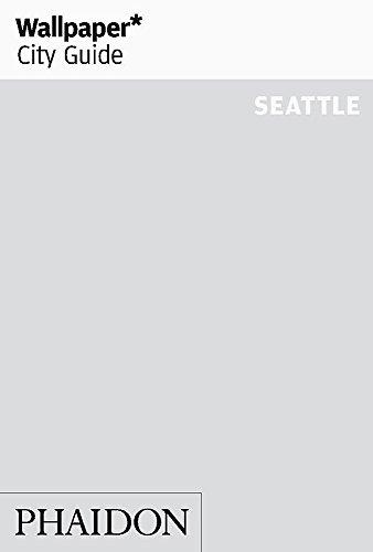 Wallpaper* City Guide Seattle By Wallpaper*