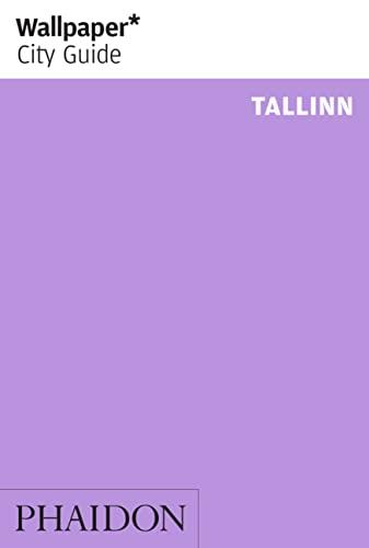 Wallpaper* City Guide Tallinn By Wallpaper*
