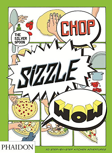 Chop, Sizzle, Wow By The Silver Spoon Kitchen